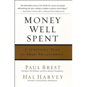 Money Well Spent, Paul Brest & Hal Harvey